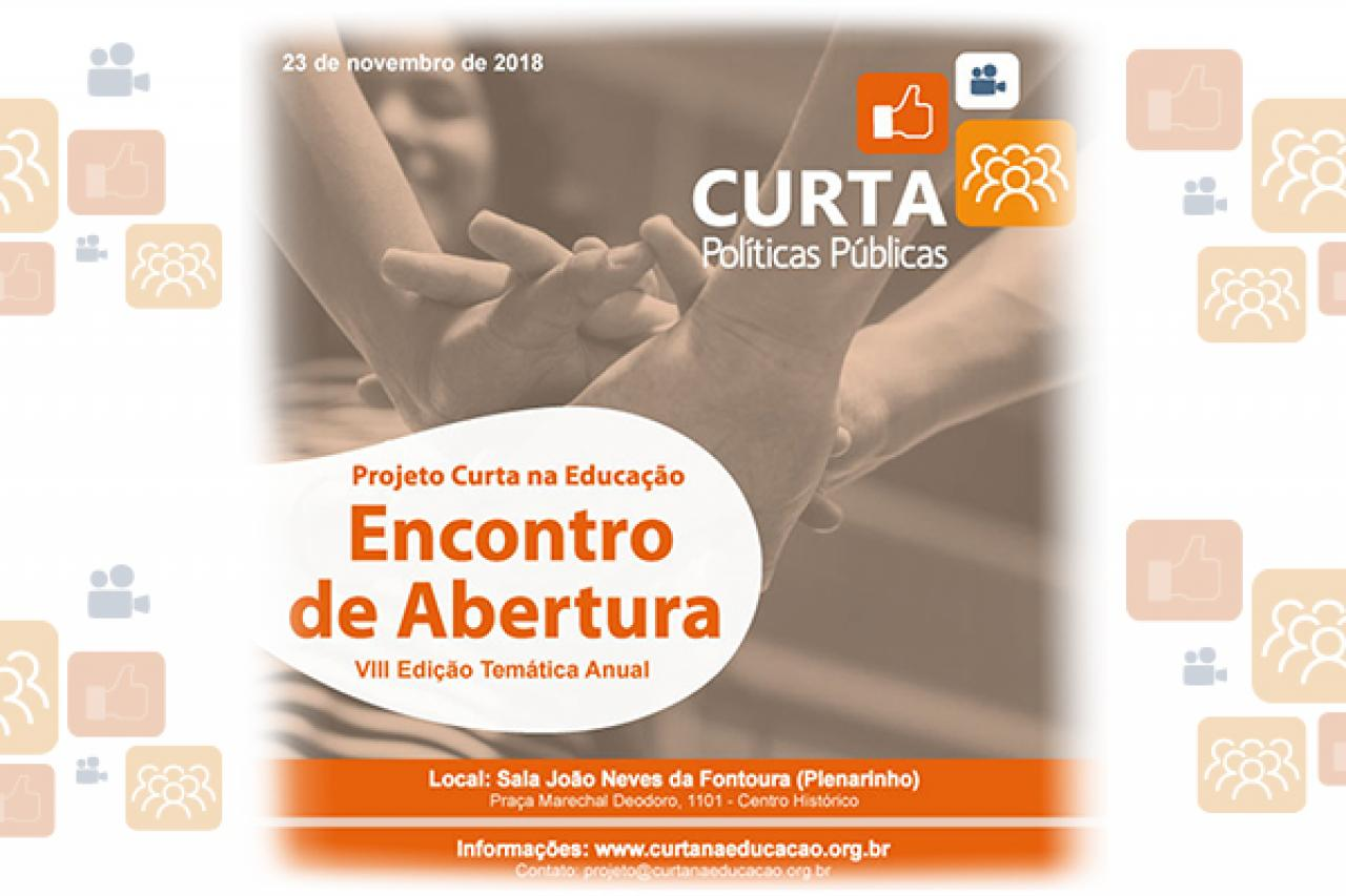 Curta Políticas Públicas: Encontro de Abertura da Edição 2019 do Projeto Curta na Educação
