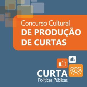 Concurso Cultural de Curtas - Curta Políticas Públicas